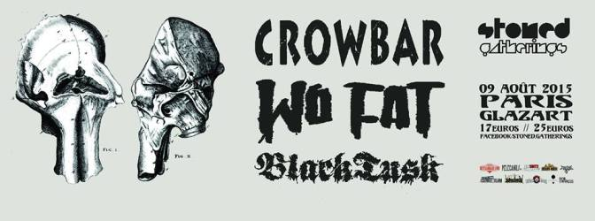 CROWBAR + WO FAT + BLACK TUSK @ LE GLAZART – 09/08/15