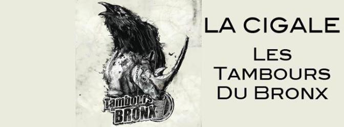 LES TAMBOURS DU BRONX @ LA CIGALE – 07/04/15.