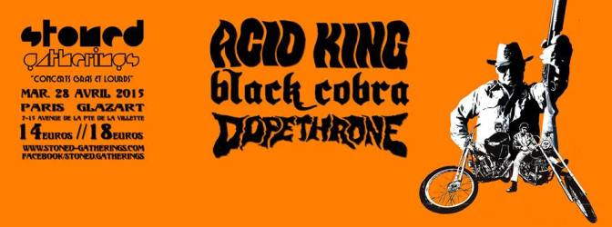 ACID KING + BLACK COBRA + DOPETHRONE @ LE GLAZ'ART – 28/04/15