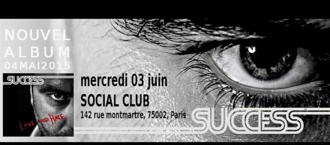 SUCCESS @ LE SOCIAL CLUB – 03/06/15