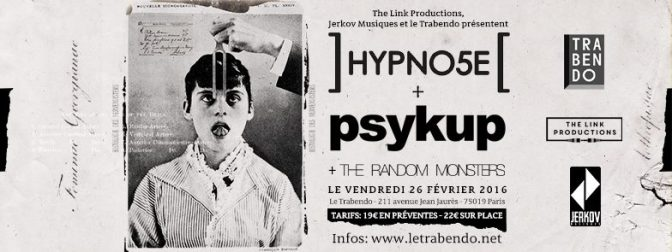 PSYKUP + HYPNO5E @ LE TRABENDO, PARIS, FR – 26/02/2016