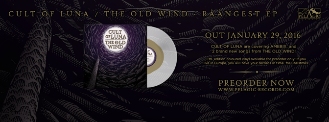 CULT OF LUNA x THE OLD WIND – RAANGEST (SPLIT EP)