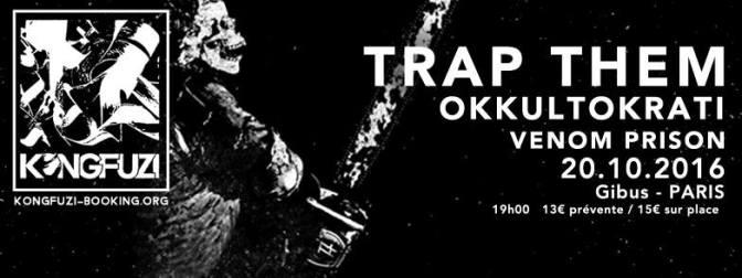 TRAP THEM + OKKULTOKRATI +VENOM PRISON @ LE GIBUS – 20/10/2016