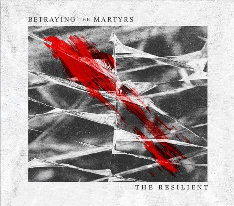 betrayingthemartyrs-theresilient