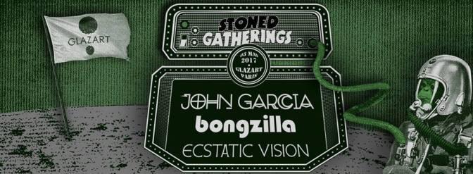 JOHN GARCIA + BONGZILLA+ ECSTATIC VISION @ GLAZART – 3/05/17