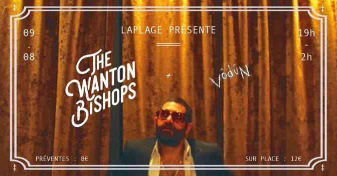 GAGNE TES PLACES POUR THE WANTON BISHOPS A PARIS