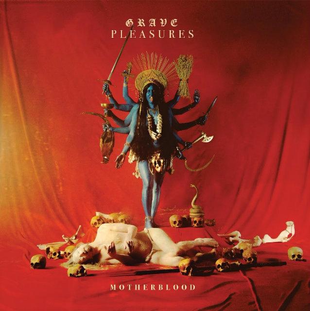 Grave Pleasures – « Mother Blood » – Century Media – Septembre 2017