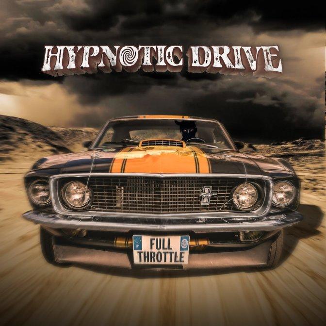 Hypnotic Drive : « Full Throttle » (2017)