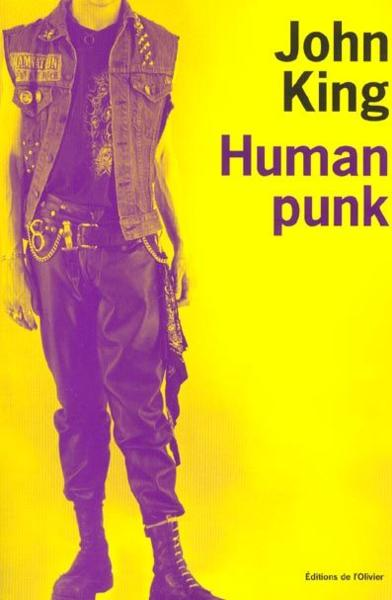 Littérature – Human Punk de John King