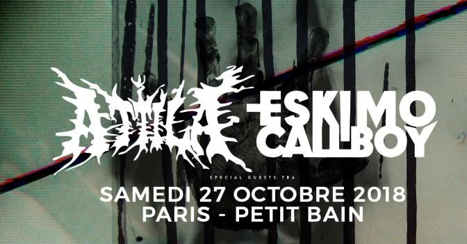 Gagne ta place pour Attila + Eskimo Callboy au Petit Bain