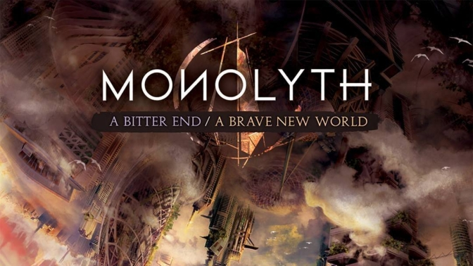 MONOLYTH – A Bitter End / A Brave New World