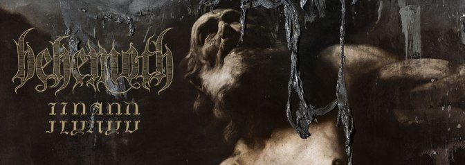 I Loved You at Your Darkest – Behemoth