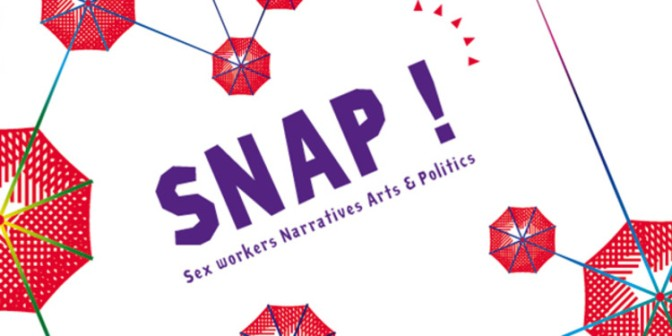 Festival SNAP ! (Sex workers Narratives Arts & Politics) @ Le Point Éphémère