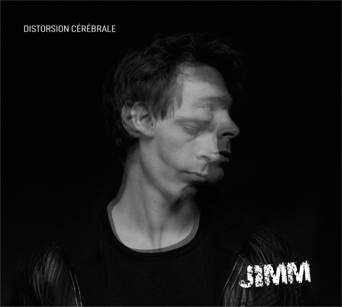 JIMM – Distorsion Cérébrale